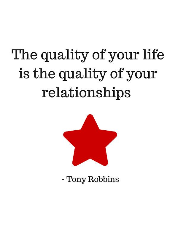 The quality of your life is the quality of your relationships – Tony Robbins by IdeasForArtists