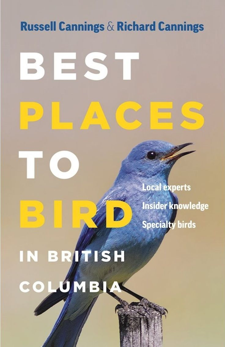 Best Places To Bird In British Columbia, By Russell Cannings And Richard  Cannings