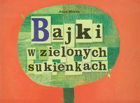 Bajki w zielonych sukienkach - Anna Mikita