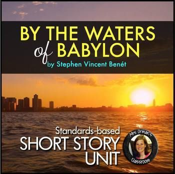 By the Waters of Babylon by Stephen Vincent Benet Complete Short Story Unit {Standards Based} This is one of my most comprehensive short story units. It includes: - By the Waters of Babylon Introduction Presentation: 3,+ page introduction about the author, narrator/point-of-view, dramatic irony, allusion, and an anticipation activity - Short story in an eye-pleasing layout (you can also share it digitally with your...
