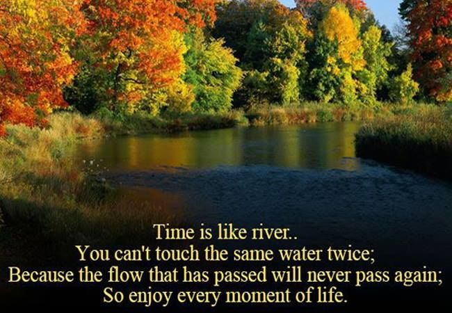 Time Is Like A River Quote: Best 25+ Cherish Every Moment Ideas On Pinterest