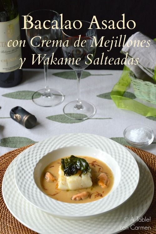 Bacalao Asado con Crema de Mejillones y Wakame salteada