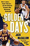 Golden Days: West's Lakers Steph's Warriors and the California Dreamers Who Reinvented Basketball by Jack McCallum (Author) #Kindle US #NewRelease #Sports #eBook #ad