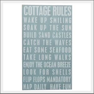 This is what holidays in St Ives are all about! Beach cottage rules sign. Wake up smiling. Soak up the sun. Build sand castles. Catch the waves. Eat some seafood. Take long walks. Enjoy the ocean breezes. Look for shells. Flip flops mandatory. Nap daily. Have fun.
