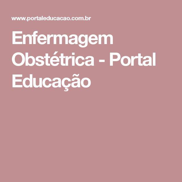 Enfermagem Obstétrica - Portal Educação