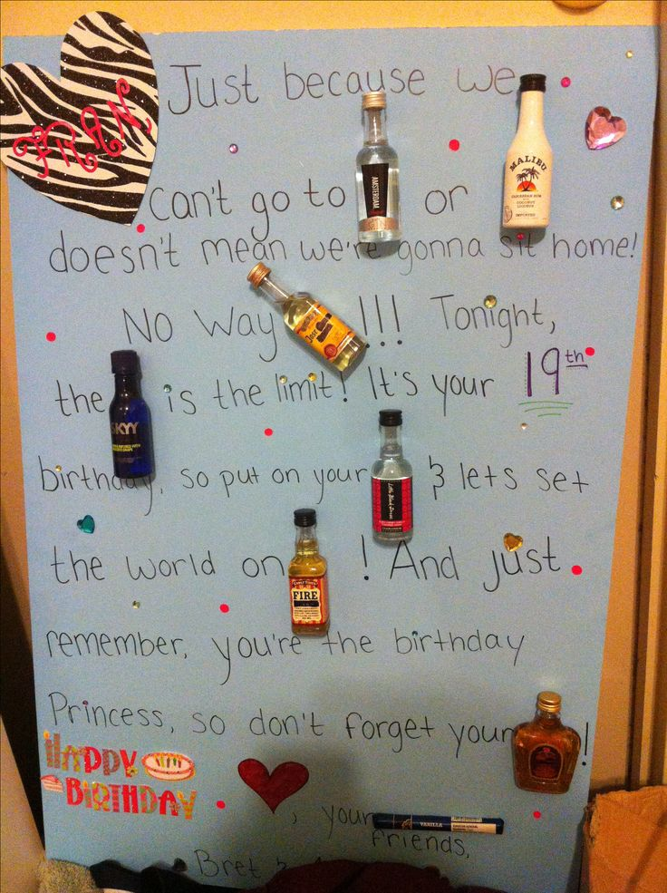 "Mad libs birthday card : mini alcohol bottles. ""Just because we can't go to (NEW) AMSTERDAM doesn't mean we're gonna sit at home. No way JOSE (CUERVO)!  Tonight the SKYY is the limit! So put on your LITTLE BLAK DRESS and lets set the world on FIRE (EATER). Remember, you're the birthday princess so don't forget your CROWN (ROYAL)!"