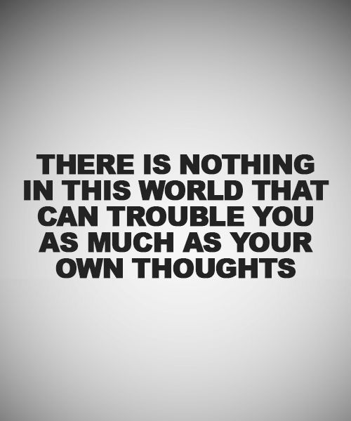 Your Own Thoughts Life Quote well said quotes Life