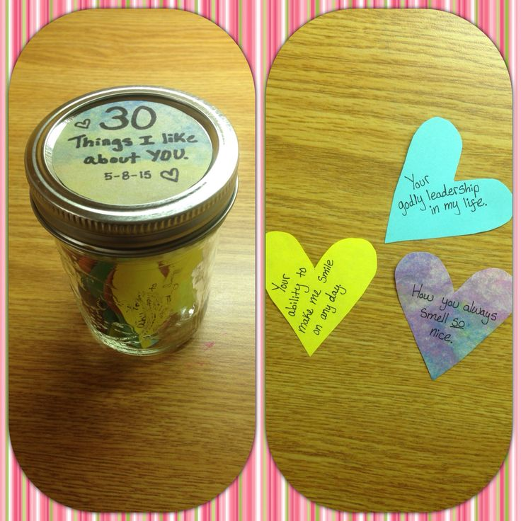 "Made this ""jar of hearts"" for my boyfriend. We have been dating for one month, (exactly 30 days) so I made 30 hearts telling him what I am thankful for about him, or what I like about him. It was sort of a one month anniversary gift to him. Kinda cheesy, but he enjoyed reading them. :)"