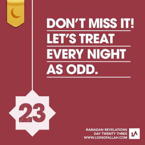 Last 10 days of Ramadhan - treat every night as odd ~ may we be blessed w Laylatul Qadr ameen