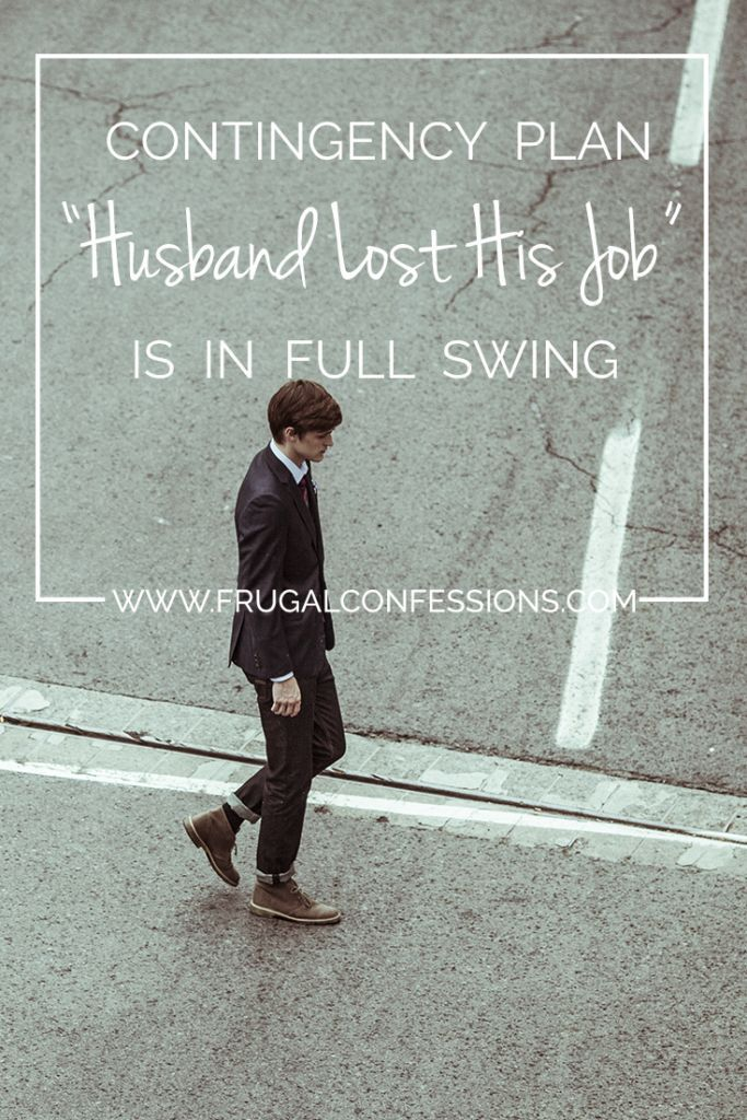 Contingency plan husband lost job