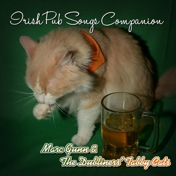 Marc Gunn & The Dubliners' Tabby Cats - Irish Pub Songs Companion