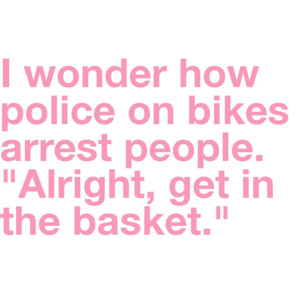Ha: Funny Image, Bike, Quotes, Police, Funny But True, Funny Stuff, Baskets, So Funny, Jeff Dunham