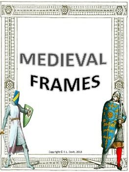 $3 not grade specific   This 14-page product contains 12 different Medieval era frames. Some are in black and white and some are in colour. I've taken art from the public domain and created this non-transparent set of Victorian frames for your personal and commercial use.   This Medieval era non-editable frame set can be used to frame poetry and other literary works, students' compositions, photographs, invitations, event announcements, etc. They may also be used as stationery, labels, etc..