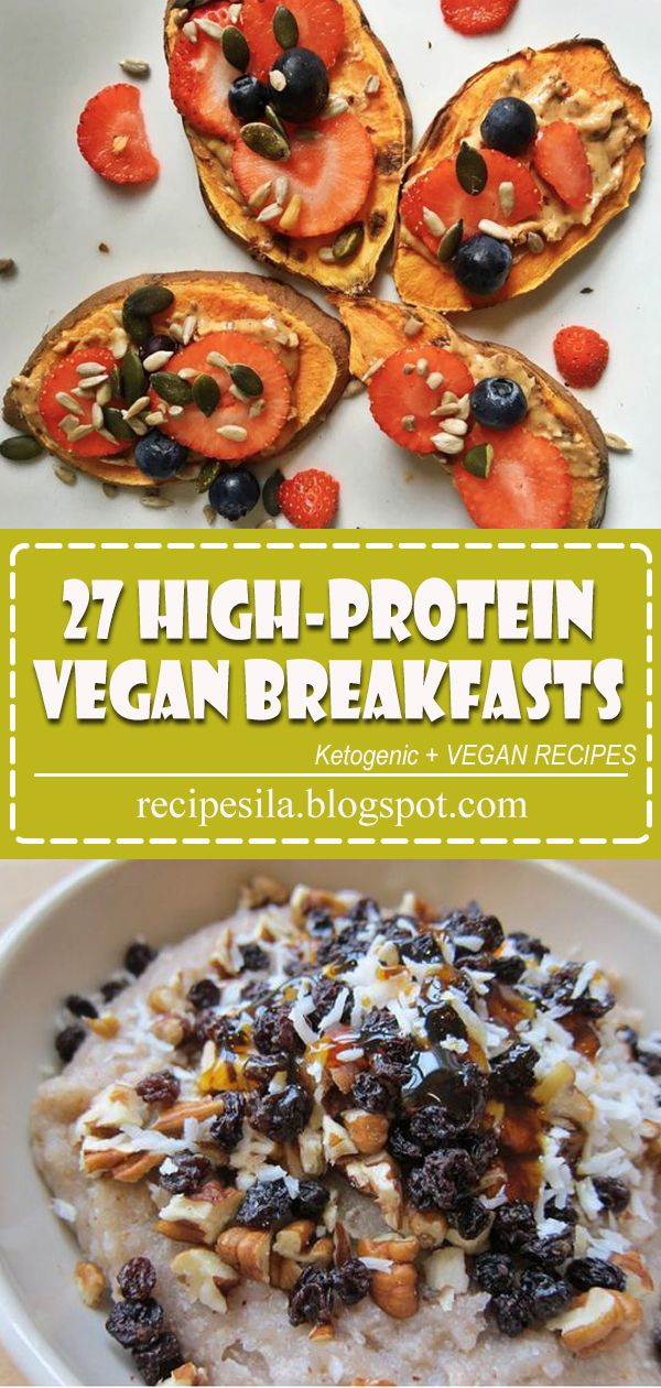 27 High-Protein Vegan Breakfasts That Will Start Your Day Off Right