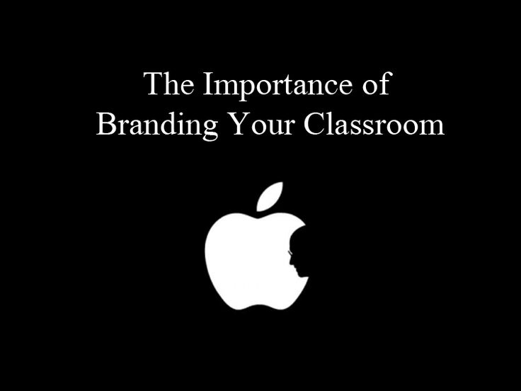A Lesson From Steve Jobs: The Importance Of Branding Your Classroom