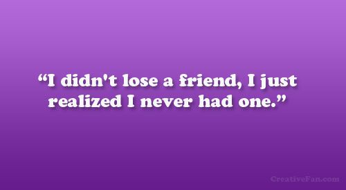 Quotes About Lost Friendship Quotesgram: Losing A True Friend, A Quote Says, Is Like Losing The