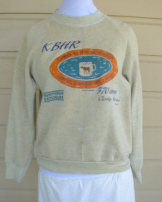 Northern Exposure sweatshirt ~ KBHR . Chris in the Morning - Coffee, Commentary, Kafka.