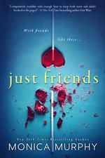 Sinfonia dos Livros: TeaserTuesday | Just Friends | Monica Murphy