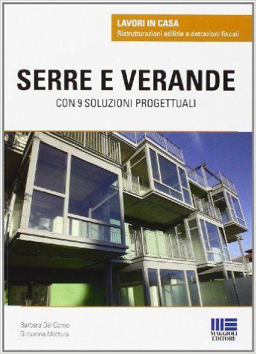Serre e verande: Barbara Del Corno Giovanna Mottura: 9788891600868: Amazon.com: Books