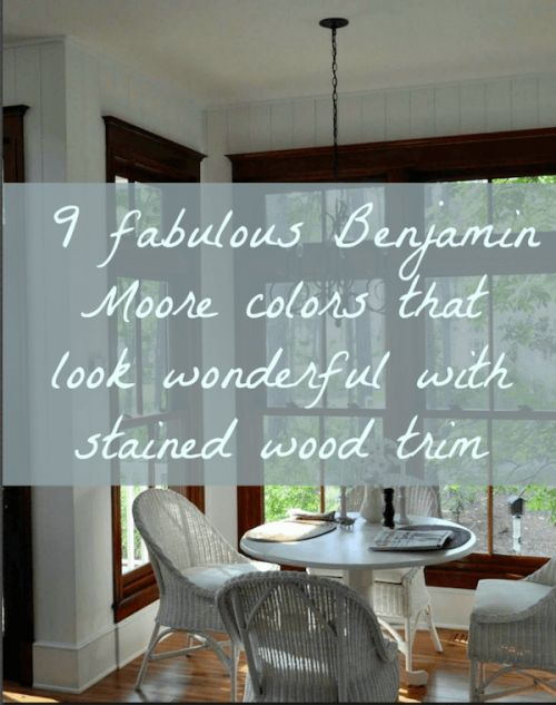 9 wonderful Benjamin Moore Paint Colors that look wonderful with stained trim