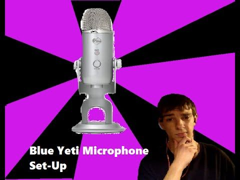 How To Setup Blue Yeti microphone