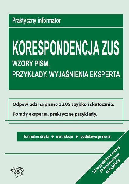 Korespondencja z ZUS. Wzory pism, przykłady, wyjaśnienia eksperta - Opracowanie zbiorowe za 53,99 zł | Książki empik.com