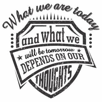 Vector graphic what we are today and what we will be tomorrow depends on our thoughts for t-shirt designs