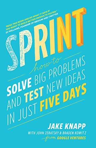 Hard to apply if you work solo, but lots of practical tips on how to host a sprint to test your ideas.