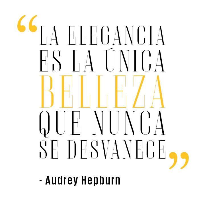 """""""La elegancia es la única #Belleza que nunca se desvanece"""" #AudreyHepburn #Citas"""