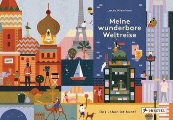 Lotta Nieminen: Meine wunderbare Weltreise. Prestel Verlag