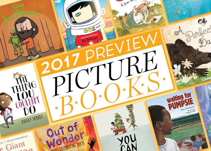 2017 boasts new picture books from bestselling authors, funny debuts, poetry collections, inspirational biographies, and much, much more.