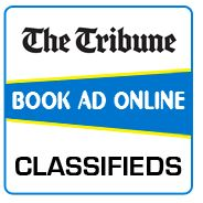 Book your classified ads in The Tribune Newspaper. Classifieds Column in Tribune Chandigarh publishes every day in the Newspaper but the response are more for Matrimonial Ads on Sunday, Property, Rental Ads on Saturday and Sunday, Recruitment Ads and Name Change Ads on all days.