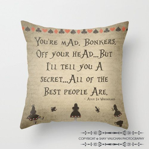 "Alice In Wonderland, ""You're Mad. Bonkers"" Throw Pillow Cover, Alice in Wonderland Quote Decorative Pillow, Typography, Home Decor, Gift on Etsy, $38.00"