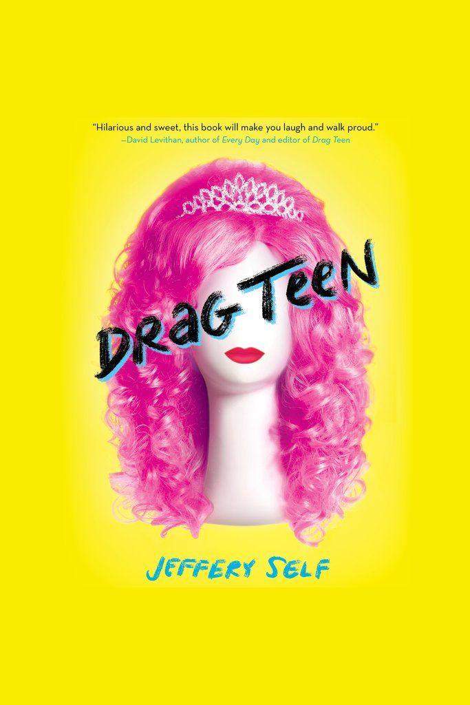 Drag Teen On Scribd A Fantastic Fabulous Funny YA Debut From Jeffery
