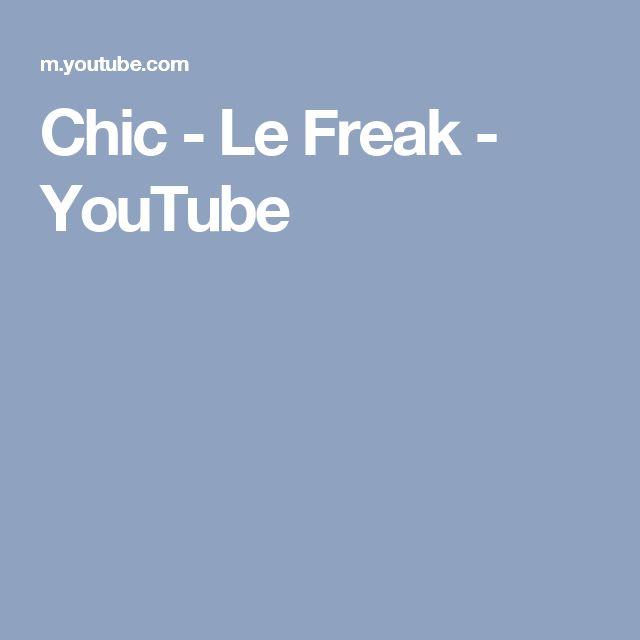 Chic - Le Freak - YouTube
