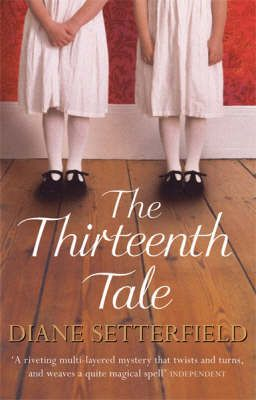 "The Thirteenth Tale by Diane Setterfield  ""All children mythologize their birth. It is a universal trait. You want to know someone? Heart, mind and soul? Ask him to tell you about when he was born. What you get won't be the truth: it will be a story. And nothing is more telling than a story."""