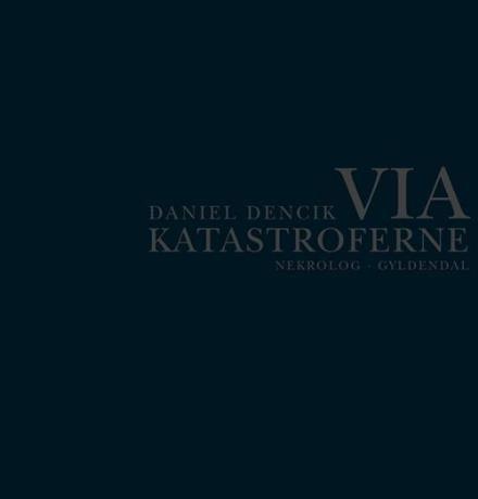Læs om Via katastroferne - nekrolog. Udgivet af Gyldendal. Bogen fås også som eller Brugt bog. Bogens ISBN er 9788702121421, køb den her