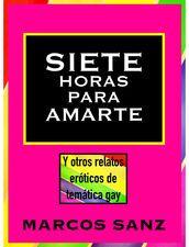 Siete horas para amarte: Y otros relatos eróticos de temática gay https://itunes.apple.com/es/book/siete-horas-para-amarte/id1109870620?mt=11 #sexogay #joven #hotboys #guapo #desfase #delgado #gym #gimnasio #ebook #iTunes  #gay #sexy #pelos #peludos #osotes #corrida #homo #homoerótico #lectura #hombres #masturbación #sexo #iBooks #colección #pajas #bareback #calentón #erótico #eróticagay #relatoerótico #guarromántico #romanticogay #romántica #relatogay