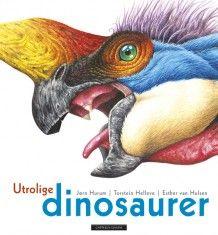 Utrolige dinosaurer av Jørn H. Hurum (Innbundet)
