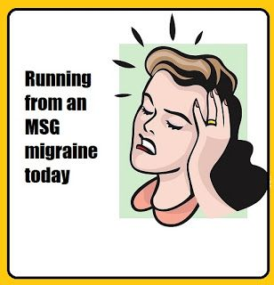 Runderdog: Runleashed and Runstoppable: Running from an MSG migraine today