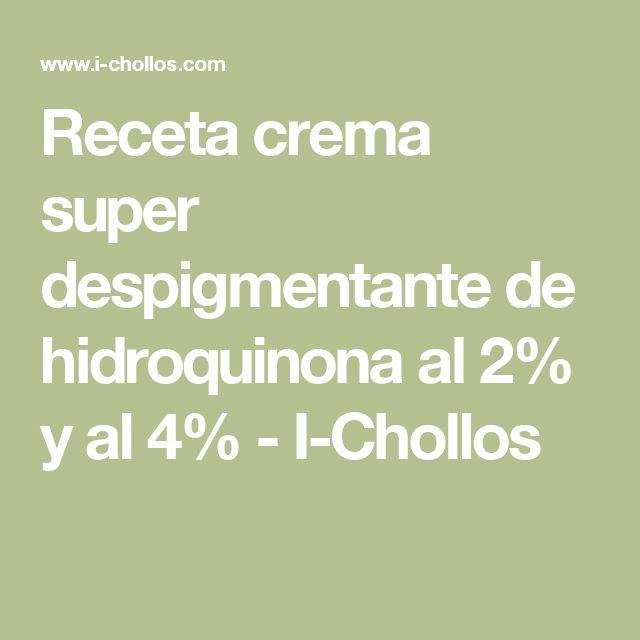 Receta crema super despigmentante de hidroquinona al 2% y al 4% - I-Chollos