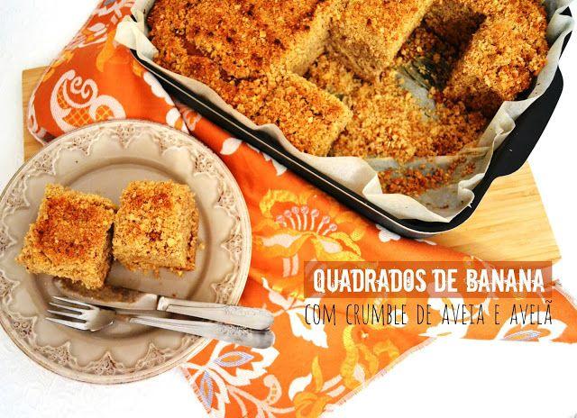 Sweet Gula: Quadrados de Banana com Crumble de Aveia e Avelã
