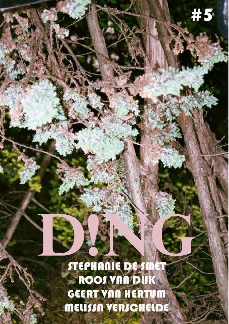 D!NG #5  D!NG #5 with Stephanie De Smet, Roos van Dijk, Geert Van Hertum and Melissa Verschelde www.dingmagazine.com