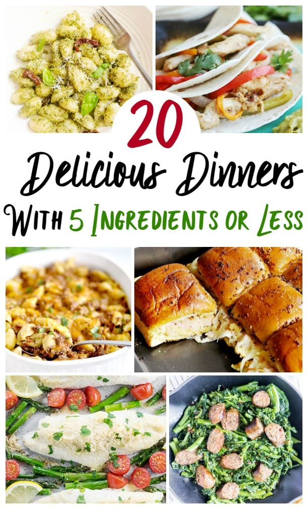 20 Delicious 5 Ingredients Or Less Dinners Easy Meals Food