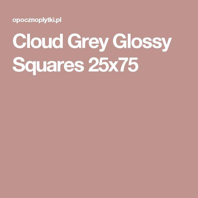 Cloud Grey Glossy Squares 25x75
