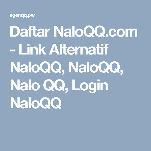 Daftar NaloQQ.com - Link Alternatif NaloQQ, NaloQQ, Nalo QQ, Login NaloQQ