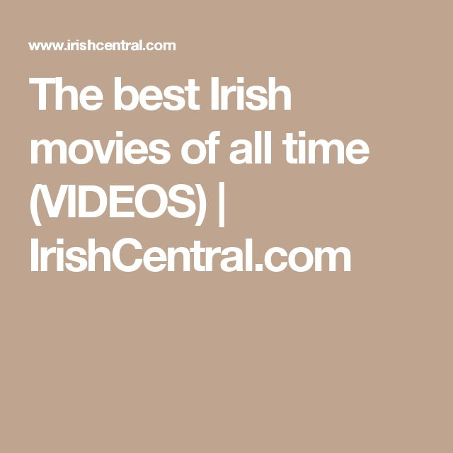 The best Irish movies of all time (VIDEOS) | IrishCentral.com
