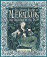 The Secret History of Mermaids: Ari Berk, Wayne Anderson, Virginia Lee, Douglas Carrell, Gary Chalk, Matt Dangler: 9780763645151: Amazon.com: Books
