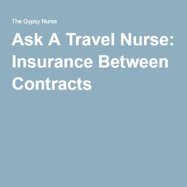Ask A Travel Nurse: Insurance Between Contracts from TheGypsyNurse.com #gypsynurse #travelnurse #travelrn #gypsyrn #nurse #insurancebetweencontracts