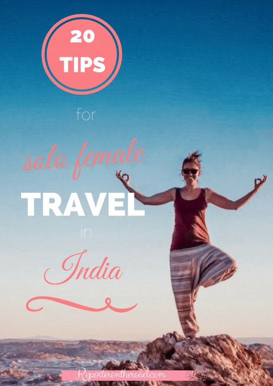 20 tips for solo female traveling to India – Indian girls share their advice and tips to travel solo around India by Reporter On The Ro